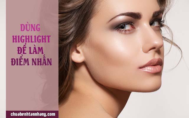 dùng highlight tạo điểm nhấn cho khuôn mặt