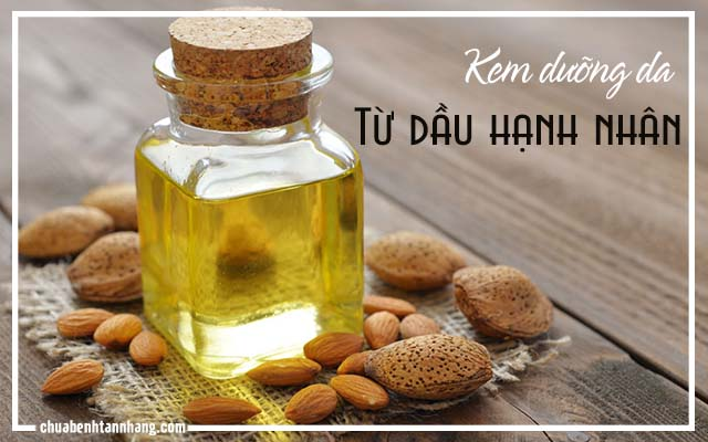 Tự chế kem dưỡng da tại nhà từ dầu hạnh nhân
