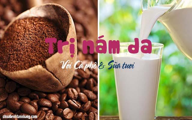 trị nám da từ cà phê và sữa tươi