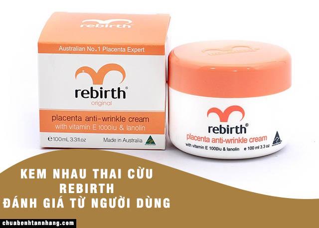 Đánh giá từ người dùng về sản phẩm Kem nhau thai cừu Rebirth