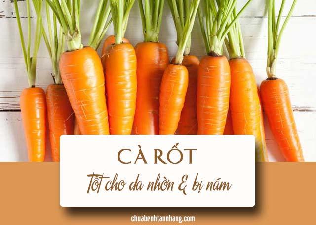 da nhờn và bị nám nên ăn cà rốt
