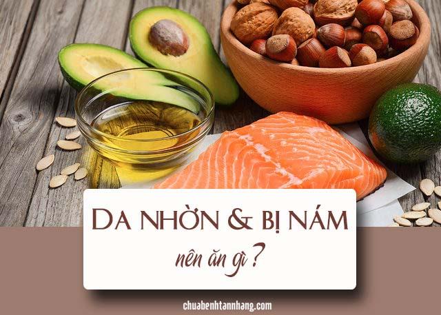 Da nhờn và bị nám nên ăn gì ?