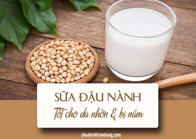 da nhờn và bị nám nên uống sữa đậu nành