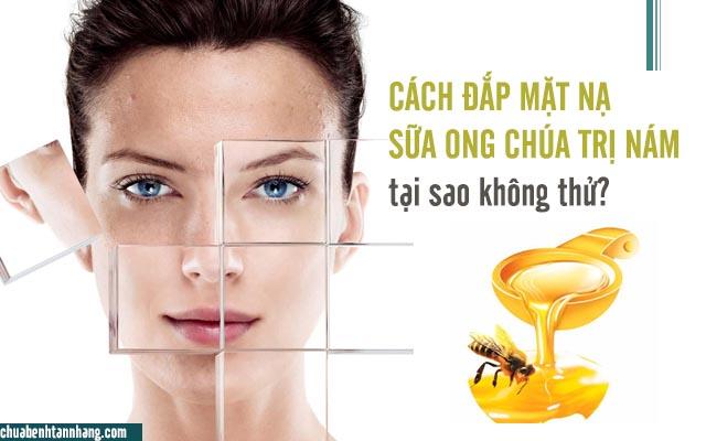 Cách đắp mặt nạ sữa ong chúa trị nám