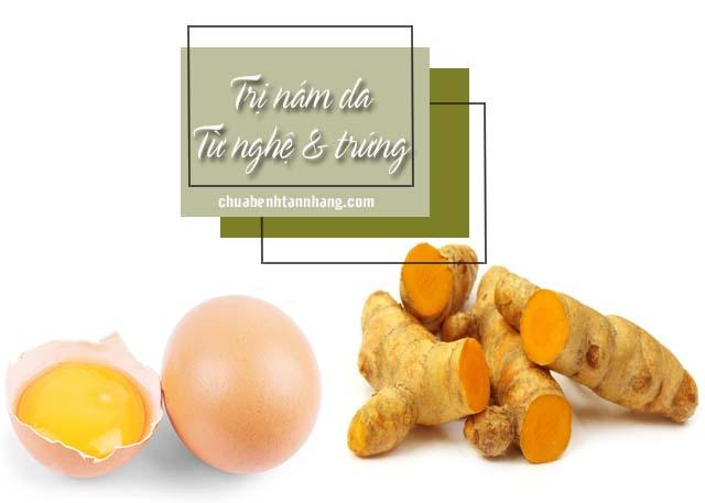 trị nám da từ dân gian bằng nghệ và trứng