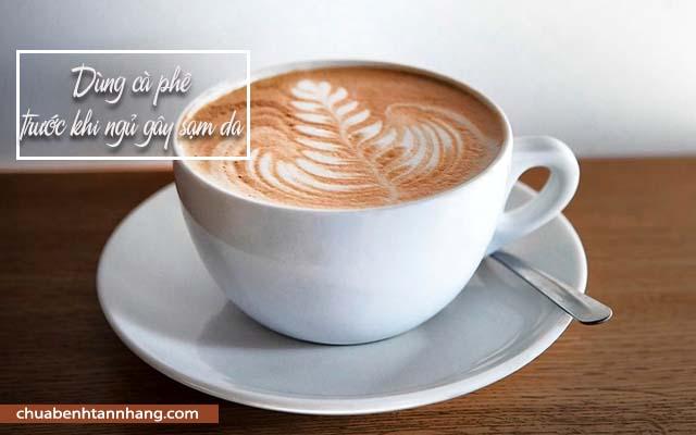 Dùng cà phê, sử dụng các đồ uống có cồn, bỏ bữa tối là những thói quen xấu gây ra tình trạng sạm da