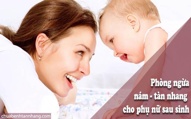 Phòng ngừa nám - tàn nhang cho phụ nữ sau sinh