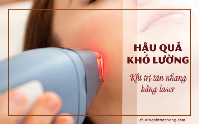 hậu quả khó lường khi trị tàn nhang bằng tia laser