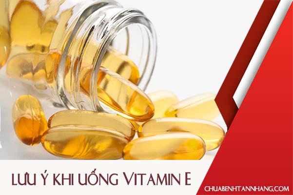Những lưu ý khi uống Vitamin E trị tàn nhang