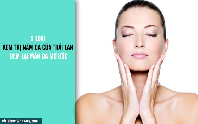 Kem trị nám da của Thái Lan