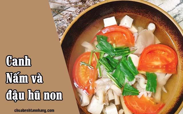 Canh nấm đậu hũ là món ăn hỗ trợ điều trị nám từ bên trong cơ thể